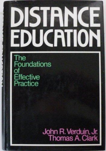Distance Education: The Foundations of Effective Practice: Verduin, John R.; Clark, Thomas A.