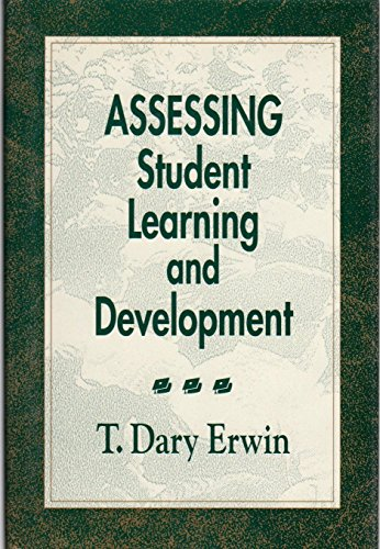 Assessing Student Learning and Development (Jossey Bass Higher and Adult Education): T. Dary Erwin