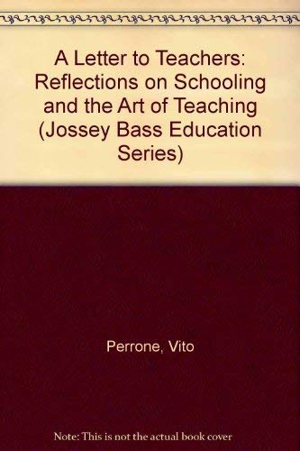 A Letter to Teachers: Reflections on Schooling: Perrone, Vito