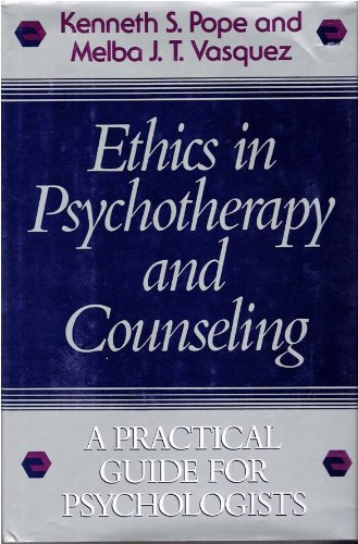 Ethics in Psychotherapy and Counseling: A Practical: Kenneth S. Pope,