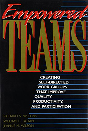 9781555423537: Empowered Teams: Creating Self-Directed Work Groups That Improve Quality, Productivity, and Participation (Jossey Bass Business & Management Series)