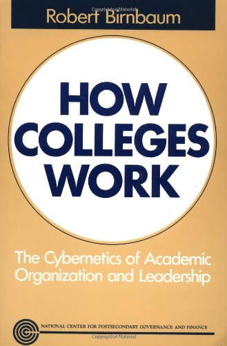 9781555423544: How Colleges Work: The Cybernetics of Academic Organization and Leadership