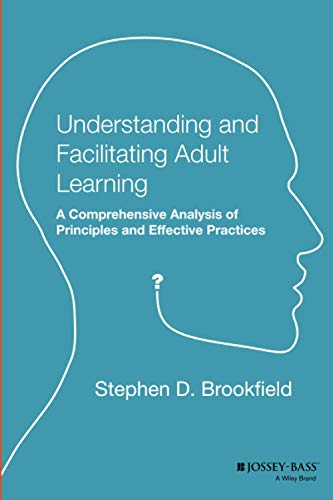9781555423551: Understanding and Facilitating Adult Learning: A Comprehensive Analysis of Principles and Effective Practices