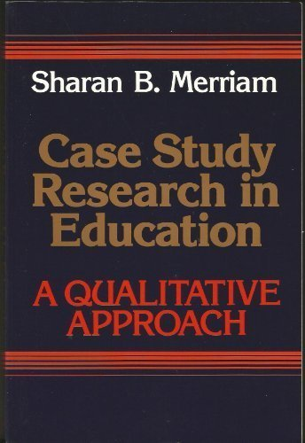9781555423599: Case Study Research in Education: A Qualitative Approach (The Jossey-Bass Social & Behavioral Science Series)