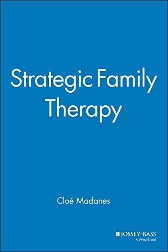 Strategic Family Therapy: Clo? Madanes