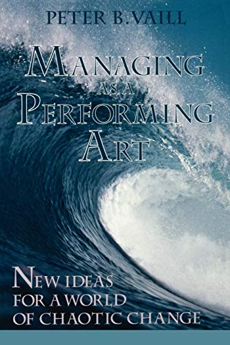 9781555423698: Managing as a Performing Art: New Ideas for a World of Chaotic Change