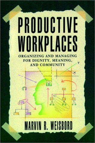 9781555423704: Productive Workplaces: Organizing and Managing for Dignity, Meaning, and Community (The Jossey-Bass management series)