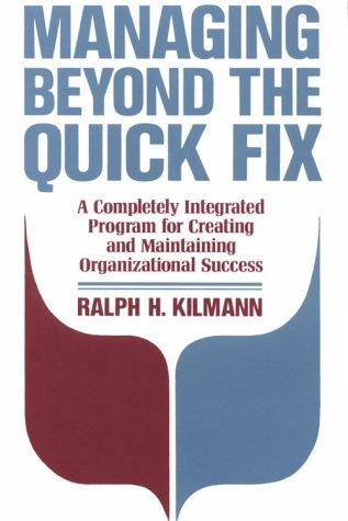 9781555423766: Managing Beyond the Quick Fix: A Completely Integrated Program for Organizational Success (Jossey Bass Business & Management Series)