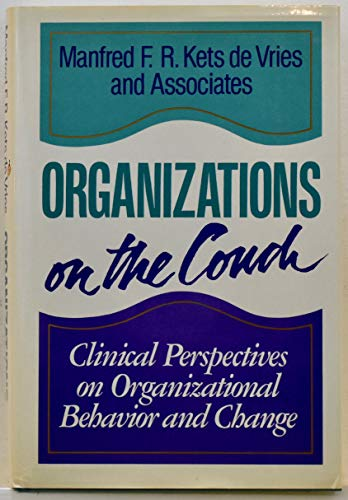 9781555423841: Organizations on the Couch: Clinical Perspectives on Organizational Behavior and Change (Jossey Bass Business and Management Series)