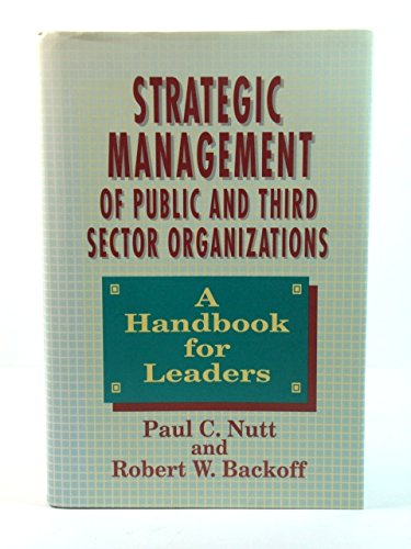 Strategic Management of Public and Third Sector: Nutt, Paul C.;