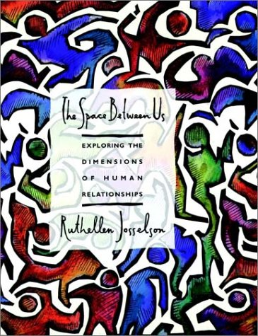 9781555424107: The Space Between Us: Exploring the Dimensions of Human Relationships (Jossey-Bass Social & Behavioral Science)