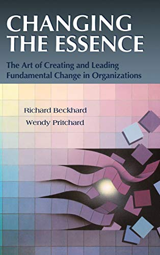 Changing the Essence: The Art of Creating and Leading Fundamental Change in Organizations.