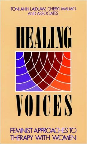 9781555424183: Healing Voices: Feminist Approaches to Therapy with Women (Paper Edition) (Jossey-Bass Social and Behavioral Science Series)