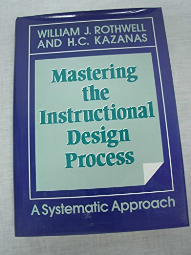 9781555424275: Mastering the Instructional Design Process: A Systematic Approach (Jossey Bass Business & Management Series)