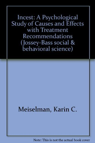 9781555424411: Incest: A Psychological Study of Causes and Effects with Treatment Recommendations (JOSSEY BASS SOCIAL AND BEHAVIORAL SCIENCE SERIES)