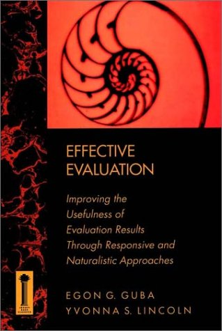 9781555424428: Effective Evaluation: Improving the Usefulness of Evaluation Results through Responsive and Naturalistic Approaches (Jossey-Bass social & behavioral science)