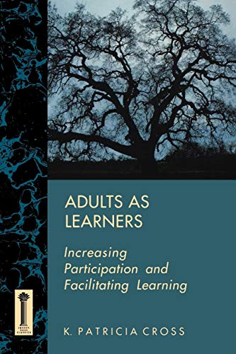 9781555424459: Adults as Learners (Classic Paperback): Increasing Participation and Facilitating Learning (Jossey-Bass Higher & Adult Education Series)