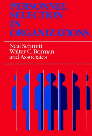 9781555424756: Personnel Selection in Organizations (Frontiers of industrial & organizational psychology)