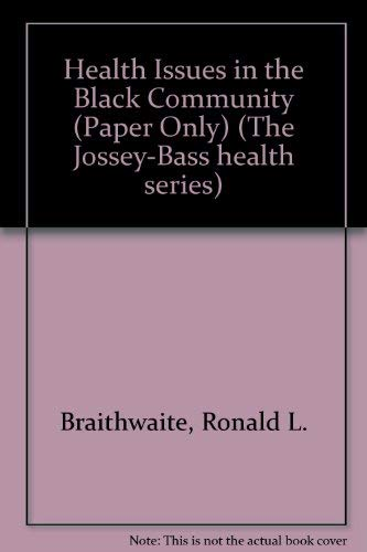 9781555424770: Health Issues in the Black Community (Jossey-Bass Health Series)