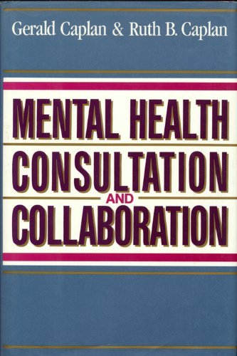 9781555424787: Mental Health Consultation and Collaboration (Jossey Bass Social and Behavioral Science Series)