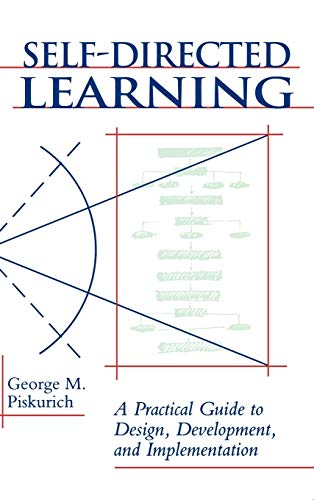Self-Directed Learning: A Practical Guide to Design, Development, and Implementation (Hardback): ...