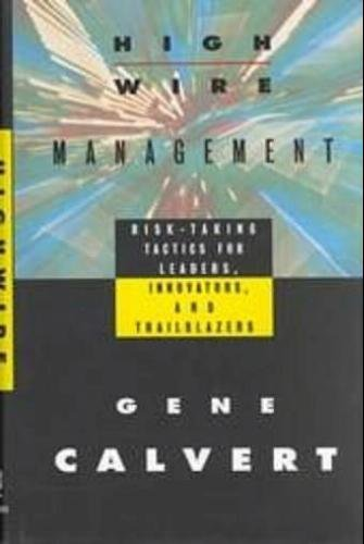 9781555425531: Highwire Management: Risk-Taking Tactics for Leaders, Innovators, and Trailblazers (Jossey-Bass Management)