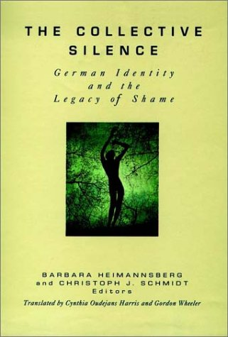 9781555425562: The Collective Silence: German Identity and the Legacy of Shame (Gestalt Institute of Cleveland Publication)