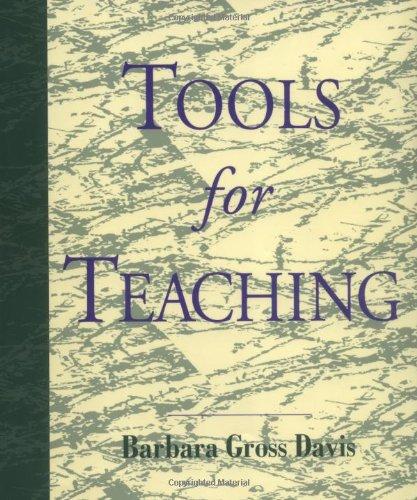 Tools for Teaching (Jossey Bass Higher &: Barbara Gross Davis