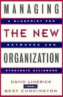 9781555425814: Managing the New Organization: A Blueprint for Networks and Strategic Alliances (Jossey Bass Business & Management Series)