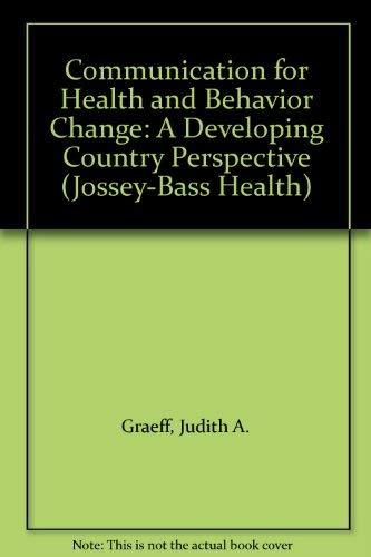 Communication for Health and Behavior Change: A: Judith Allen Graeff,