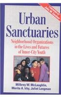 9781555425999: Urban Sanctuaries: Neighborhood Organizations in the Lives and Futures of Inner-City Youth (Jossey Bass Social and Behavioral Science Series)