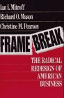 Frame Break: the Radical Redesign of American Business