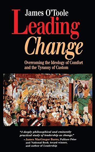 9781555426088: Leading Change: Overcoming the Ideology of Comfort and the Tyranny of Custom (J-B US Non-Franchise Leadership)