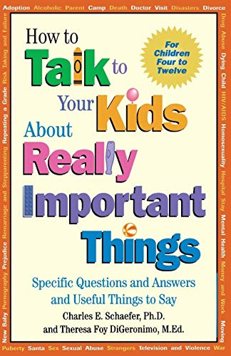 9781555426118: How to Talk to Your Kids About Really Important Things: Specific Questions and Answers and Useful Things to Say
