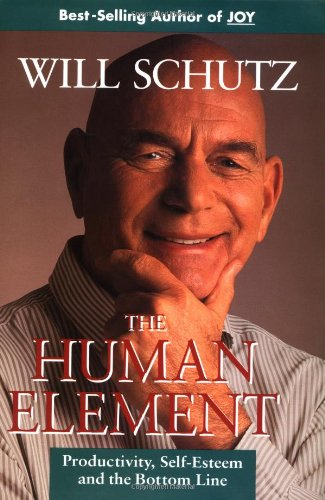 9781555426125: The Human Element: Productivity, Self-Esteem, and the Bottom Line