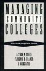 Managing Community Colleges: A Handbook for Effective: Arthur M. Cohen,