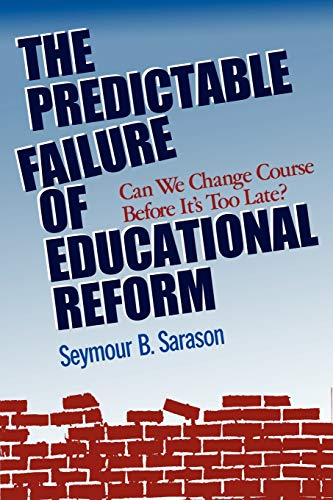 9781555426231: Failure Educational Reform P: Can We Change Course Before It's Too Late? (Jossey-Bass Education)