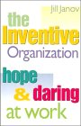 9781555426279: The Inventive Organization: Hope & Daring at Work (Jossey Bass Business & Management Series)