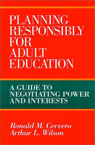 9781555426286: Planning Responsibly for Adult Education: A Guide to Negotiating Power and Interests