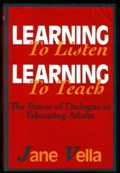 9781555426309: Learning to Listen, Learning to Teach: the Power o f Dialogue in Educating Adults, Cloth Edition: The Power of Dialogue in Educating Adults (The Jossey-Bass higher & adult education series)
