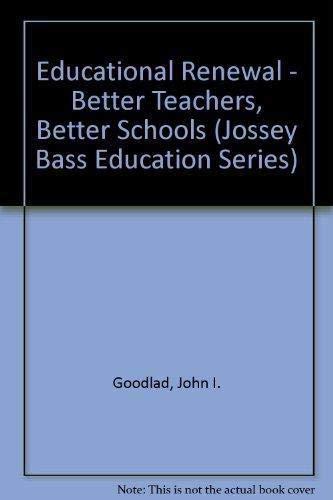 9781555426316: Educational Renewal: Better Teachers, Better Schools (Jossey Bass Education Series)