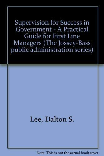 9781555426323: Supervision for Success in Government: A Practical Guide for First Line Managers (5.5 x 8.25