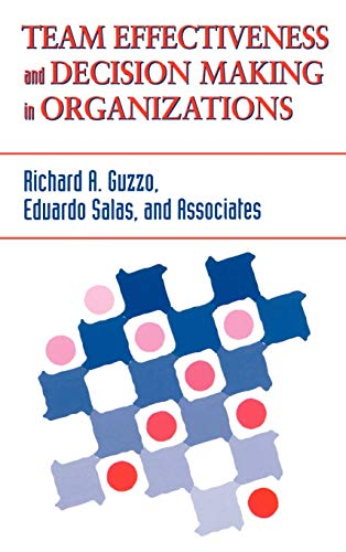 Team Effectiveness and Decision Making in Organizations: Associates Inc Staff;