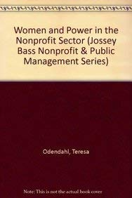 Women and Power in the Nonprofit Sector (Jossey Bass Nonprofit & Public Management Series) (1555426506) by Teresa Odendahl; Michael O'Neill