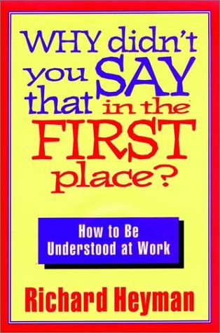 9781555426538: Why Didn't You Say That in the First Place?: How to Be Understood at Work (Jossey Bass Business & Management Series)