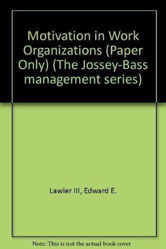 9781555426613: Motivation in Work Organizations (Jossey Bass Business and Management Series)
