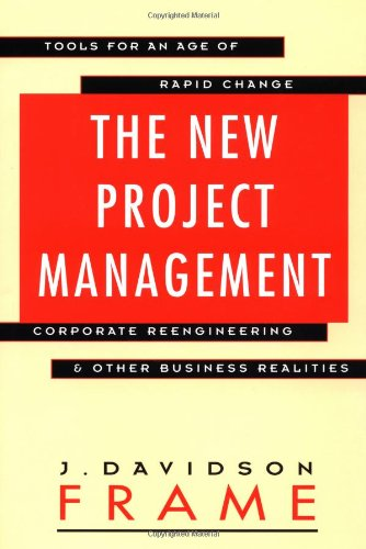 9781555426620: The New Project Management: Tools For an Age of Rapid Change, Corporate Reengineering, & Other Business Realities (Jossey Bass Business & Management Series)