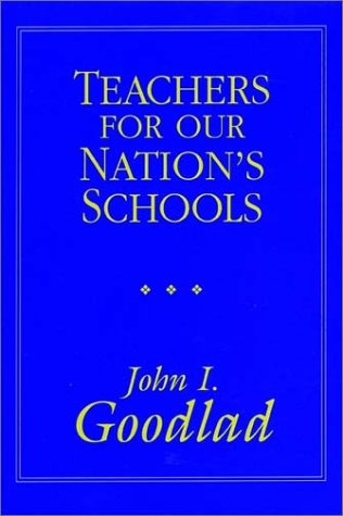 9781555426637: Teachers for Our Nation's Schools (The Jossey-Bass higher education series)