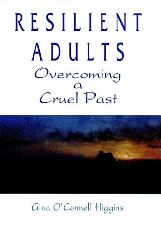 9781555426736: Resilient Adults: Overcoming a Cruel Past