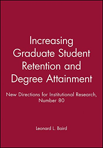 Increasing Graduate Student Retention and Degree Attainment: New Directions for Institutional ...